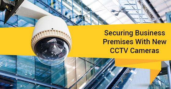 Securing Business Premises With CCTV Cameras