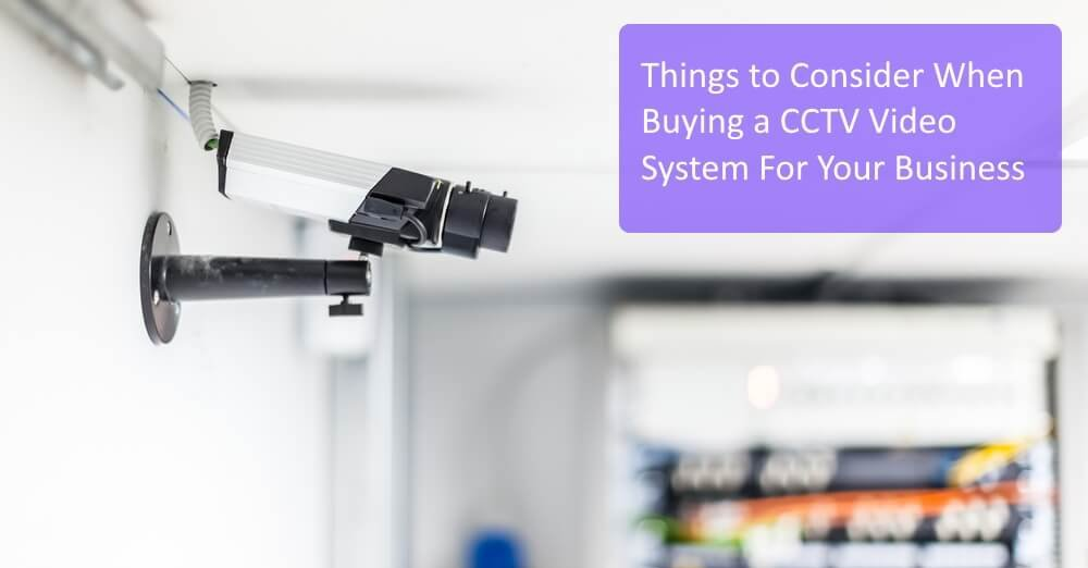 Things to Consider When Buying a CCTV Video System for Your Business Graphic