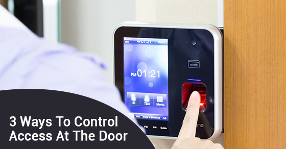 3 Ways To Control Access At The Door