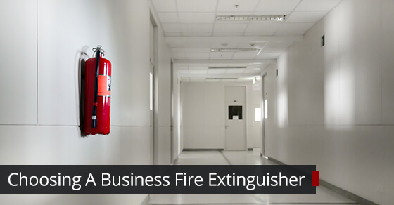 Choosing A Fire Extinguisher For Your Business