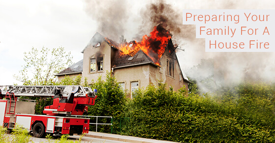 Preparing Your Family For A House Fire