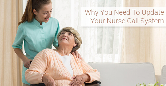 Why You Need To Update Your Nurse Call System