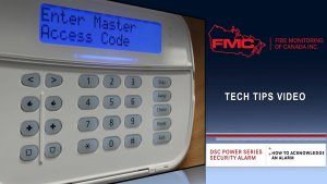 How to Acknowledge an Alarm on a ULC-listed DSC Power Series Fire Alarm Monitoring Panel Title