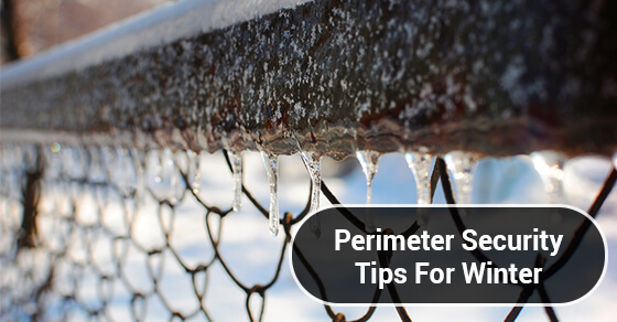 Perimeter Security Tips For Winter