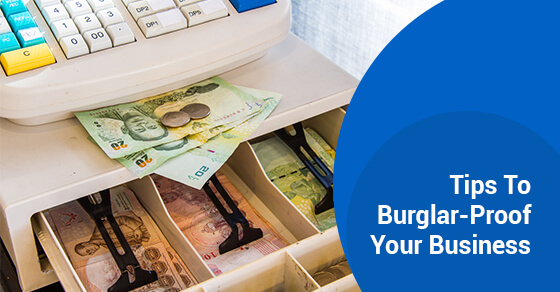 Tips To Burglar-Proof Your Business