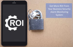 improve your security system roi