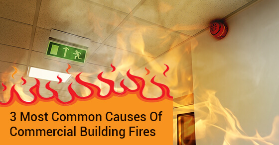 Common Causes Of Commercial Building Fires