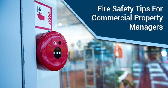 Fire Safety Tips For Commercial Property Managers