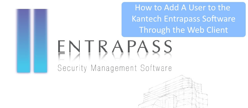 How to Add Card to Kantech Entrapass Corporate Edition Software Web Client Banner