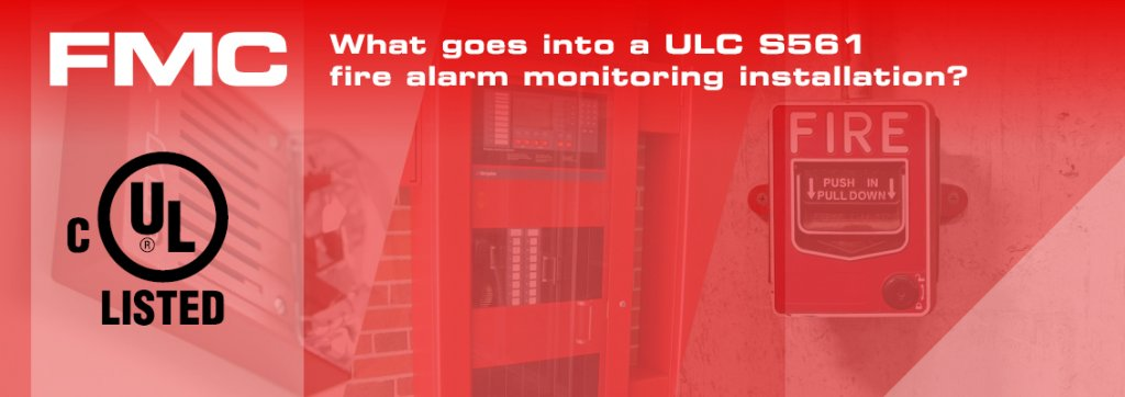 What Goes Into CAN/ULC-S561 Fire Monitoring